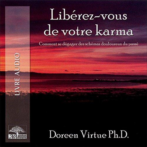 Libérez-vous de votre karma  audiobook cover art