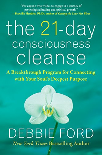 The 21-Day Consciousness Cleanse: A Breakthrough Program for Connecting with Your Soul's Deepest Purpose (English Edition)