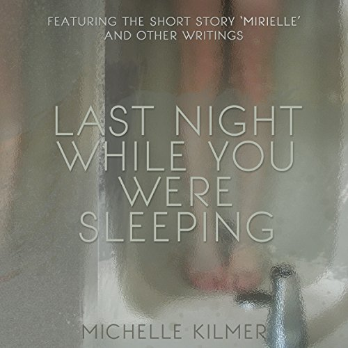 Last Night While You Were Sleeping audiobook cover art