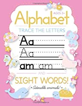 Trace Letters Of The Alphabet and Sight Words: Preschool Practice Handwriting Workbook: Pre K, Kindergarten and Kids Ages ...