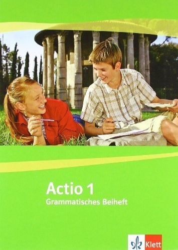 Actio 1: Grammatisches Beiheft 1. Lernjahr (Actio. Lateinisches Unterrichtswerk ab 2005) by Martin Holtermann(1. Dezember 2012)
