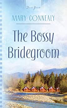 The Bossy Bridegroom (Black Hills Blessing Book 3) by [Mary Connealy]