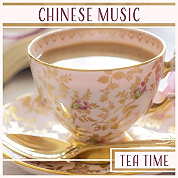 Chinese Music: Tea Time – Feel Feng Shui, Yin Yang Meditation, Blissful Time, Traditional Sounds