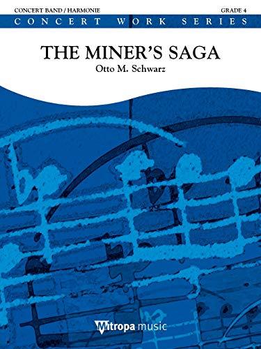 Otto M. Schwarz: The Miner's Saga: Concert Band: Score