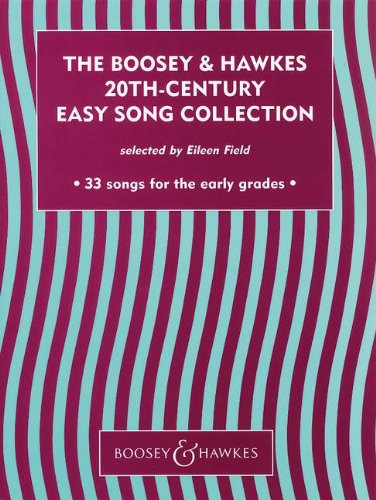 The Boosey & Hawkes 20th Century Easy Song Collection: 33 songs for the early grades. Vol. 1. Gesang und Klavier.
