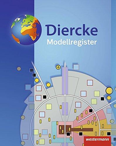 Diercke Weltatlas - Aktuelle Ausgabe: Modellregister: Schülermaterialien / Modellregister (Diercke Weltatlas - Aktuelle Ausgabe: Schülermaterialien)