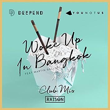 Woke up in Bangkok (Club Mix)