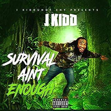 Survival Ain't Enough