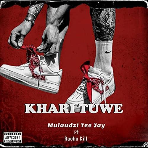 Mulaudzi Tee Jay feat. Racha Kill