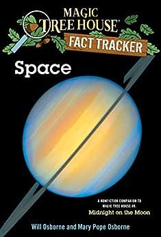 Space: A Nonfiction Companion to Magic Tree House #8: Midnight on the Moon (Magic Tree House: Fact Trekker Book 6) by [Mary Pope Osborne, Will Osborne, Sal Murdocca]