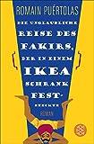 Die unglaubliche Reise des Fakirs, der in einem Ikea-Schrank feststeckte: Roman (Hochkaräter) (German Edition)