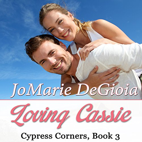 Loving Cassie: A Cypress Corners Novel, Book 3 cover art