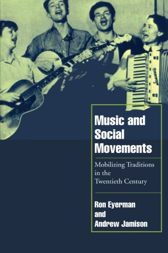 Music and Social Movements: Mobilizing Traditions in the...