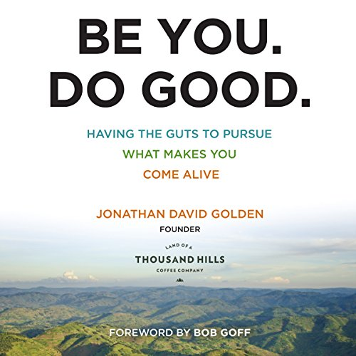 Be You. Do Good. Audiobook By Jonathan David Golden cover art