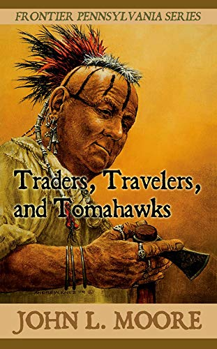 Traders, Travelers, and Tomahawks (Frontier Pennsylvania Book 7) (English Edition)