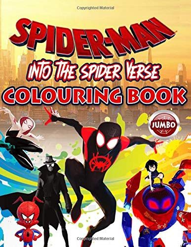SPIDER-MAN Into The Spider-Verse Colouring Book: Spiderman Giant Colouring Book With Exclusive Unofficial Images For 3-4 Year Old Kids