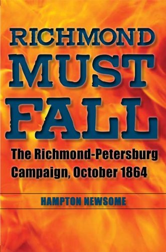 Price comparison product image Richmond Must Fall: The Richmond-Petersburg Campaign