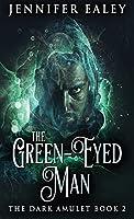 The Green-Eyed Man (Dark Amulet)