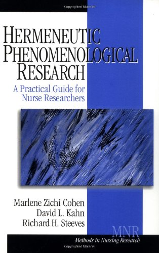 Hermeneutic Phenomenological Research: A Practical Guide for Nurse Researchers (Methods in Nursing Research)
