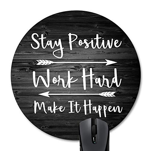 Wknoon Stay Positive Work Hard and Make It Happen Inspirational Quotes Round Mouse Pad Custom, Motivational Quote Rustic Black Old Wood Art White Circular Mouse Pads