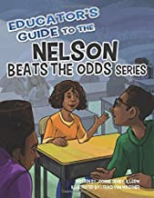 Educator's Guide to the Nelson Beats the Odds Series