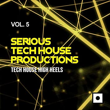Serious Tech House Productions, Vol. 5 (Tech House High Heels)