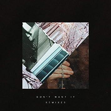 Don't Want It (Remixes)