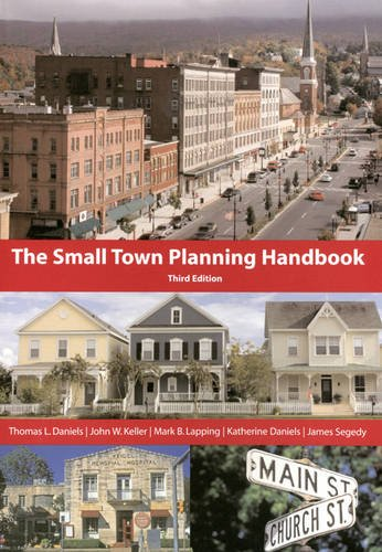 Compare Textbook Prices for The Small Town Planning Handbook 3rd Edition ISBN 9781932364330 by Thomas L. Daniels,John W. Keller,Mark B. Lapping,Katherine Daniels,James Segedy