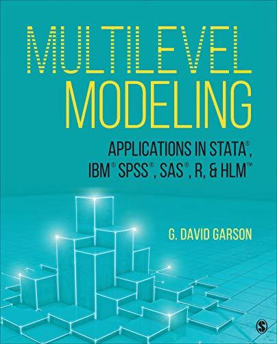 Multilevel Modeling: Applications in STATA®, IBM® SPSS®, SAS®, R, & HLM™: Applications in Stata(r), Ibm(r) Spss(r), Sas(r), R, & Hlm(tm)