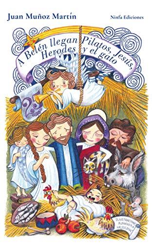 A BELÉN LLEGAN PILATOS, JESÚS, HERODES Y EL GATO: Pascasio, el ángel que no sabía volar