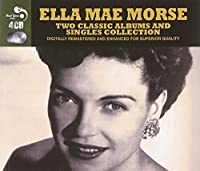 Ella Mae Morse - 2 Classic Albums And Singles Collection by Ella Mae Morse