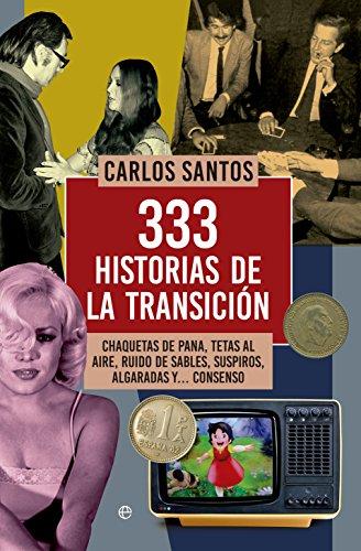 333 historias de la transición (Historia del S.XX) eBook: Santos ...