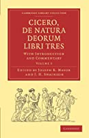 Cicero, De Natura Deorum Libri Tres: With Introduction and Commentary Volume 3 (Cambridge Library Collection - Classics)