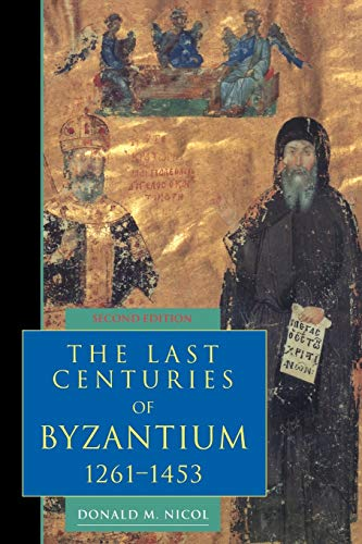 The Last Centuries of Byzantium, 1261-1453 (Second Edition)
