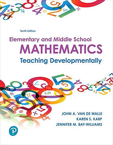 Compare Textbook Prices for Elementary and Middle School Mathematics: Teaching Developmentally 10 Edition ISBN 9780134802084 by Van de Walle, John A.,Karp, Karen S.,Bay-Williams, Jennifer M.