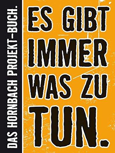 Es gibt immer was zu tun: Das Große Hornbach-Projekt-Buch