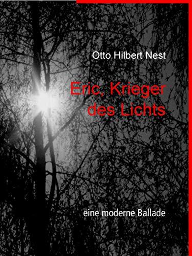 Eric, Krieger des Lichts: eine moderne Ballade (German Edition)