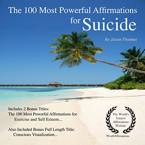 The 100 Most Powerful Affirmations for Suicide audiobook cover art