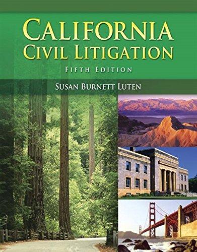 Compare Textbook Prices for California Civil Litigation 5 Edition ISBN 9781428318458 by Luten, Susan Burnett