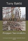 Prepper Survivalista: La Guia para sobrevivir cualquier catástrofe o desastre natural