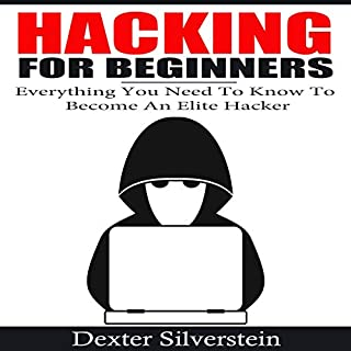 Hacking for Beginners: Everything You Need to Know to Become an Elite Hacker cover art