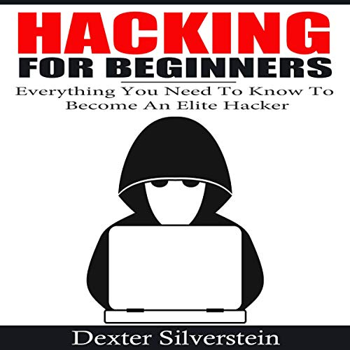 『Hacking for Beginners: Everything You Need to Know to Become an Elite Hacker』のカバーアート