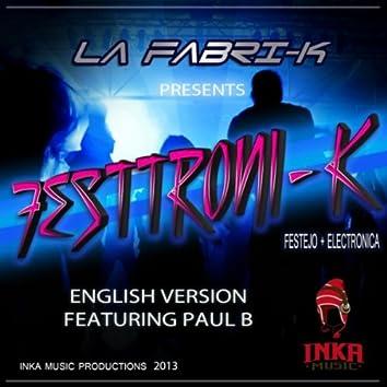 Festtroni-K (English Version) [feat. Paul B]