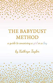 The Babydust Method  A Guide to Conceiving a Girl or a Boy