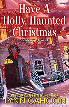 Have a Holly, Haunted Christmas (Kitchen Witch Mysteries)