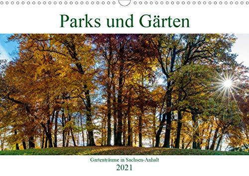 Parks und Gärten in Sachsen-Anhalt (Wandkalender 2021 DIN A3 quer)