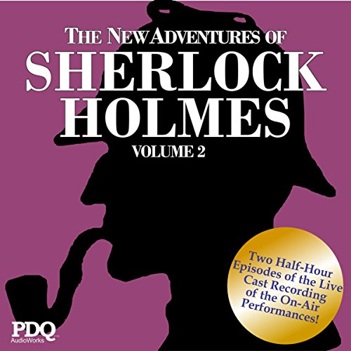 The New Adventures of Sherlock Holmes: The Golden Age of Old Time Radio, Vol. 2 audiobook cover art