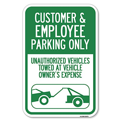 """Parking Restriction Sign Customer and Employee Parking Only, Unauthorized Vehicles Towed at Owner Expense with Graphic   12"""" X 18"""" Heavy-Gauge Aluminum Rust Proof Parking Sign   Made in The USA"""