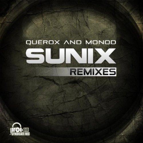 Querox and Monod - the Sunix Remixes