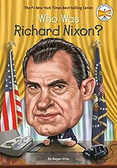 Who Was Richard Nixon? (Who Was?) by [Megan Stine, Who HQ, Manuel Gutierrez]